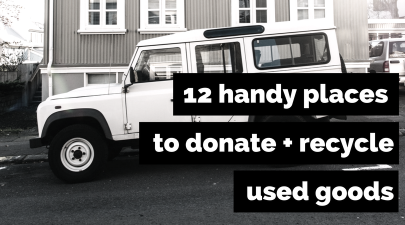 12 Handy Spots To Donate or Recycle Used Goods